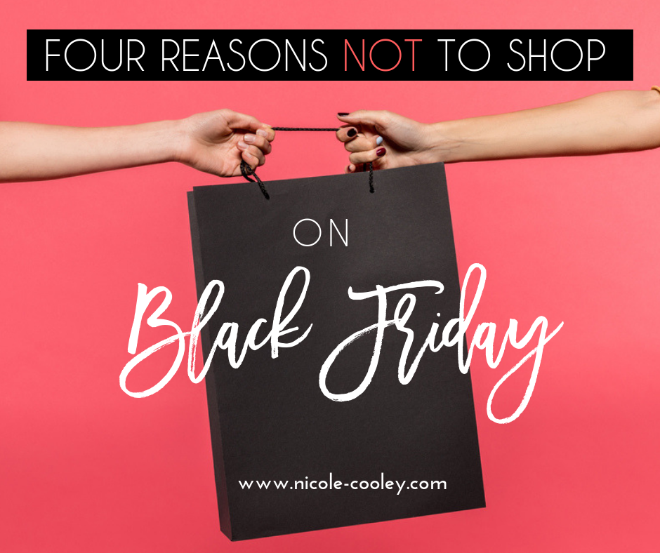 four reasons not to shop on black friday nicole cooley. Black Bedroom Furniture Sets. Home Design Ideas