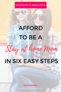 Afford to be a stay at home mom